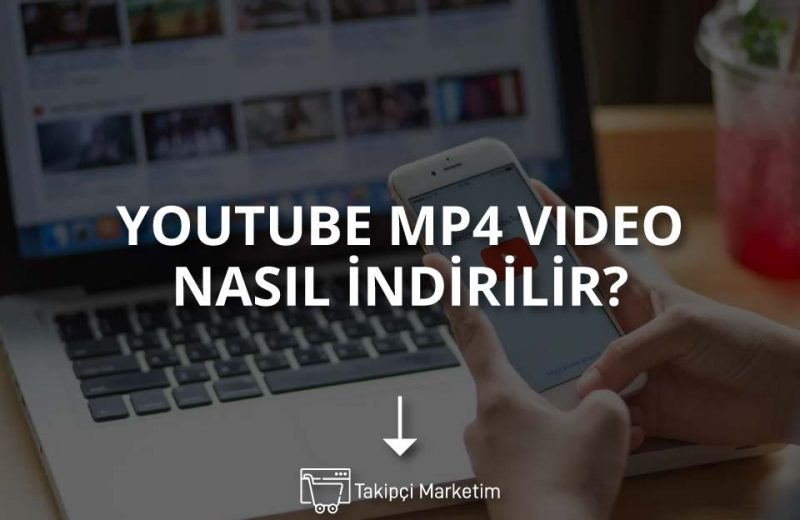 Youtube MP4 Video Nasıl İndirilir
